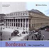Bordeaux hier et aujourd'hui