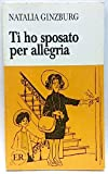 Ti Ho Sposato Per Allegria:   Easy Readers Series A (Italian Edition) (0884362280) by Natalia Ginzburg
