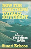 Now For Something Totally Different: A Study of the Sermon on the Mount (0849900182) by Stuart Briscoe