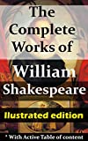 The Complete Works of William Shakespeare (illustrated edition) (English Edition)