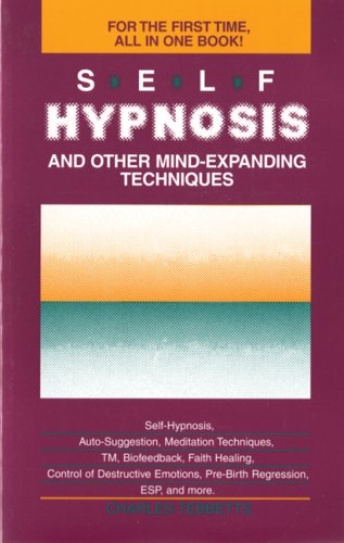 Self-Hypnosis and Other Mind Expanding Techniques, Charles Tebbetts