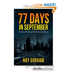 Kindle Book Bargains: 77 Days in September, by Ray Gorham. Publication Date: May 25, 2011