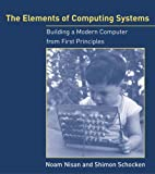 img - for The Elements of Computing Systems: Building a Modern Computer from First Principles book / textbook / text book