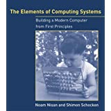 "The Elements of Computing Systems: Building a Modern Computer from First Principlesvon ""Noam Nisan"""