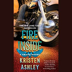 Fire Inside: A Chaos Novel | [Kristen Ashley]