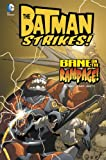 Bill Matheny Bane on the Rampage! (Batman Strikes!)