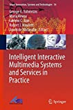 img - for Intelligent Interactive Multimedia Systems and Services in Practice (Smart Innovation, Systems and Technologies) book / textbook / text book