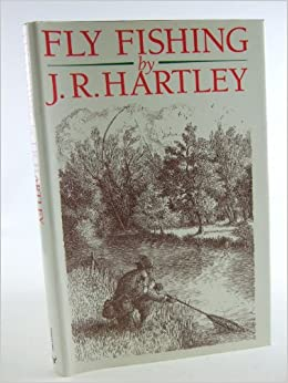 Fly fishing by jr hartley book