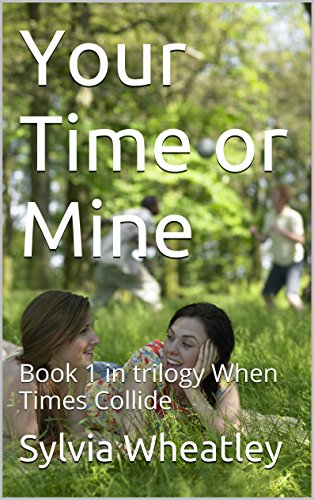 Free Kindle Book : Your Time or Mine: Book 1 in trilogy When Times Collide