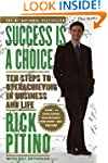 Success Is a Choice: Ten Steps to Ove...