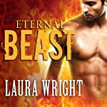 Eternal Beast: Mark of the Vampire, Book 4 (       UNABRIDGED) by Laura Wright Narrated by Tavia Gilbert