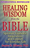 img - for Healing Wisdom from the Bible: Spiritual Guidance, Inspiration, and Comfort for Everyday Life book / textbook / text book