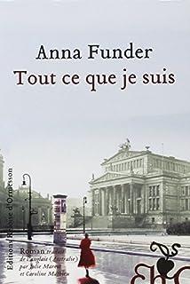 Tout ce que je suis, Funder, Anna (1966-....)
