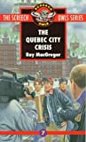 The Quebec City Crisis (Screech Owls Series #7) by Roy MacGregor (1998-04-18)