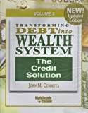 img - for TRANSFORMING DEBT INTO WEALTH SYSTEM, VOL. 3: THE CREDIT SOLUTION (2 CDS) book / textbook / text book