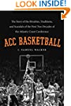 Acc Basketball: The Story of the Riva...