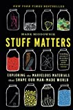 img - for Stuff Matters: Exploring the Marvelous Materials That Shape Our Man-Made World book / textbook / text book