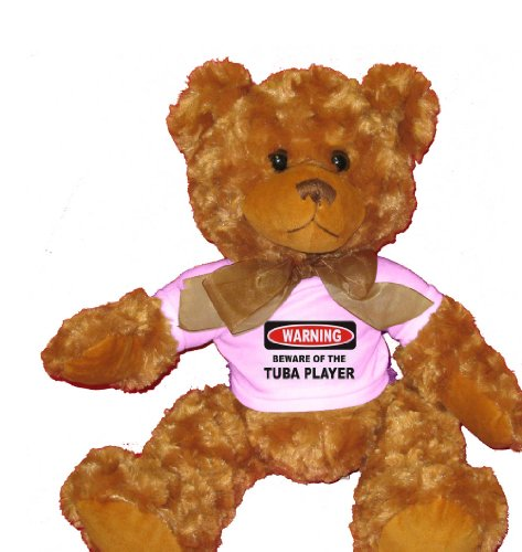 Click To BEWARE OF THE TUBA PLAYER Plush Teddy Bear with WHITE T-Shirt Details