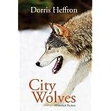 City Wolves: Historical Fictionby Dorris Heffron