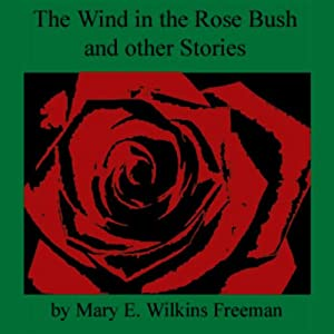 The Wind in the Rose Bush and Other Stories Audiobook