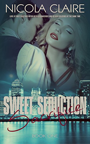 Sweet Seduction Sacrifice by Nicola Claire ebook deal
