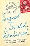 Signed, Sealed, Delivered: Celebrating the Joys of Letter Writing