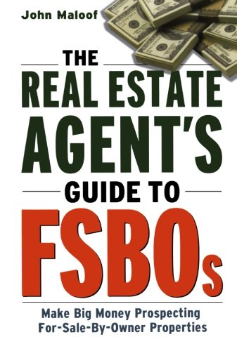 The Real Estate Agent's Guide to FSBOs: Make Big Money Prospecting For Sale By Owner Properties PDF
