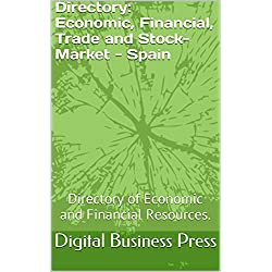 Directory: Economic, Financial, Trade and Stock-Market - Spain: Directory of Economic and Financial Resources.