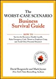 img - for Worst-Case Scenario Business Survival Guide How to Survive the Recession, Handle Layoffs,Raise Emergency Cash, Thwart an Employee Coup,and Avoid Other Potential Disasters by Borgenicht, David, Joyner, Mark [Wiley,2009] [Paperback] book / textbook / text book