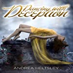 Dancing with Deception: A Dancing with Death Novella, Book 0.5 (       UNABRIDGED) by Andrea Heltsley Narrated by Teri Schnaubelt