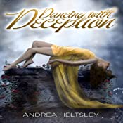 Dancing with Deception: A Dancing with Death Novella, Book 0.5 | Andrea Heltsley