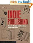 Indie Publishing: How to Design and P...