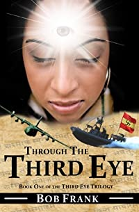(FREE on 12/13) Through The Third Eye by Bob Frank - http://eBooksHabit.com