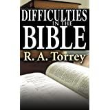 Difficulties In The Bible ~ R. A. Torrey