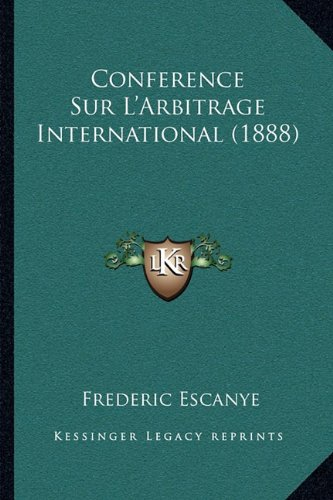 Conference Sur L'Arbitrage International (1888)