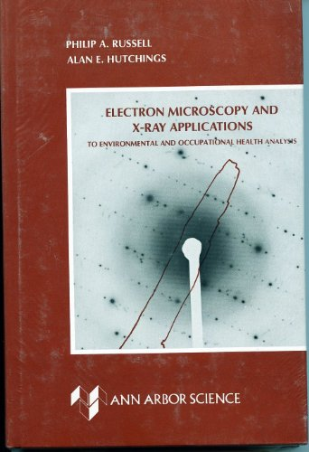 Electron Microscopy And X-Ray Applications To Environmental And Occupational Health Analysis: V. 1