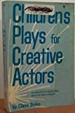 Children's Plays for Creative Actors: A Collection of Royalty-Free Plays for Boys and Girls