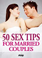 50 Sex Tips for Married Couples (English Edition)
