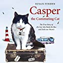 Casper the Commuting Cat Audiobook by Susan Finden Narrated by Sandra Duncan, Kristopher Milnes