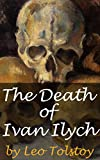 The Death of Ivan Ilych (Annotated) (English Edition)
