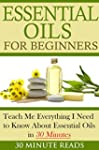 Essential Oils for Beginners: Teach M...