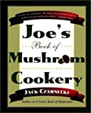 img - for Joe's Book Of Mushroom Cookery by Jack Czarnecki (1997-12-08) book / textbook / text book
