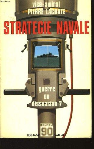 Stratégie navale, guerre ou dissuasion ?