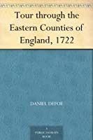 Tour through the Eastern Counties of England, 1722 (English Edition)