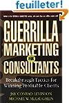 Guerrilla Marketing for Consultants:...