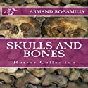 Skulls and Bones (       UNABRIDGED) by Armand Rosamilia Narrated by Jack de Golia