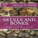 Skulls and Bones   Armand Rosamilia