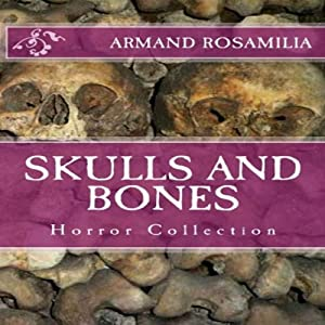 Skulls and Bones | [Armand Rosamilia]
