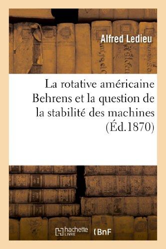 La Rotative Americaine Behrens Et La Question de La Stabilite Des Machines (Savoirs et Traditions)