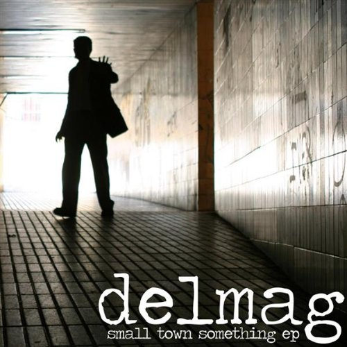 Delmag - Small Town Something